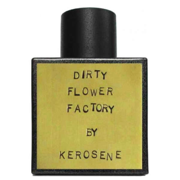 Kerosene Dirty Flower Factory